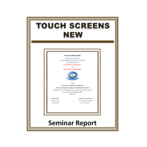 Touch Screens New Seminar Report