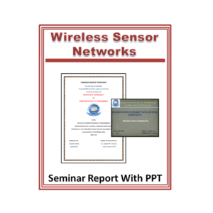 WIRELESS SENSOR NETWORKS Seminar Report With PPT