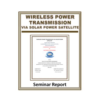 Wireless Power Transmission via Solar Power Satellite Seminar Report