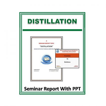Distillation Seminar Report With PPT
