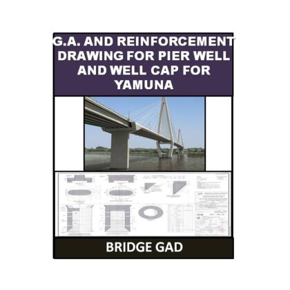 G.A. and Reinforcement Drawing for Pier Well and Well Cap for Yamuna