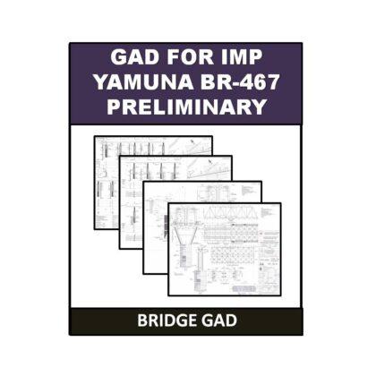 GAD for IMP Yamuna BR-467 Preliminary