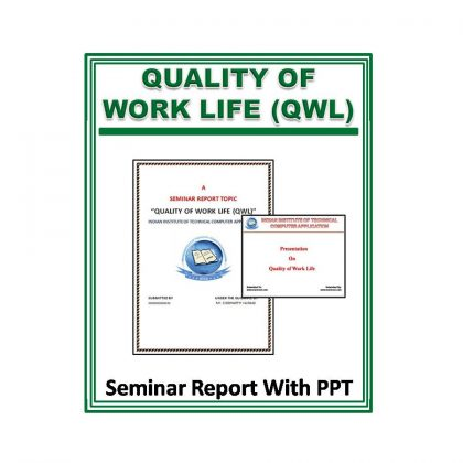 Quality of Work Life (QWL) Seminar Report With PPT