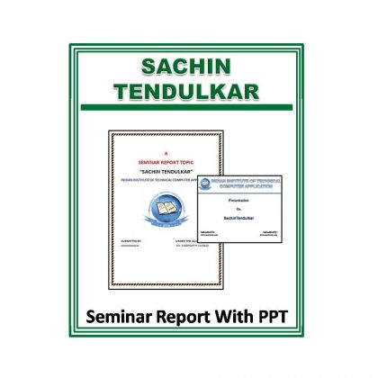 Sachin Tendulkar Seminar Report With PPT