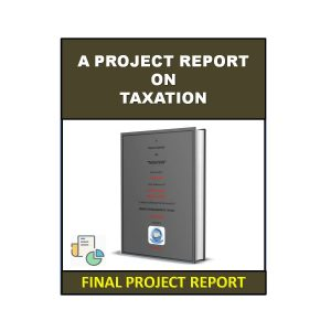 A Project Report On Taxation 4