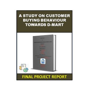 A Study On Customer Buying Behavior Towards D-Mart