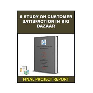 A Study On Customer Satisfaction In Big Bazaar 4