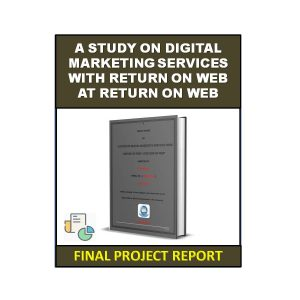 A Study on Digital Marketing Services with Return on Web at Return on Web 3