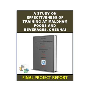 A Study on Effectiveness of Training at Maldham Foods and Beverages, Chennai 7