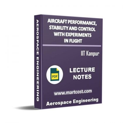 Aircraft Performance, Stability and control with experiments in Flight Lecture Note
