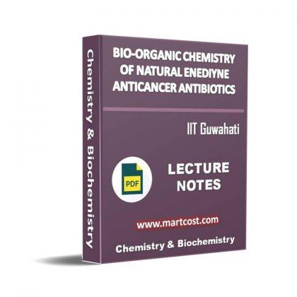 Bio-Organic Chemistry of Natural Enediyne Anticancer Antibiotics Lecture Note