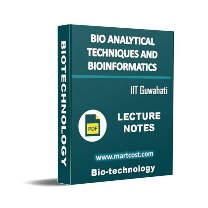 Bio analytical Techniques and Bioinformatics Lecture Note