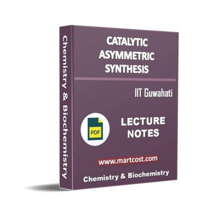 Catalytic Asymmetric Synthesis Lecture Note