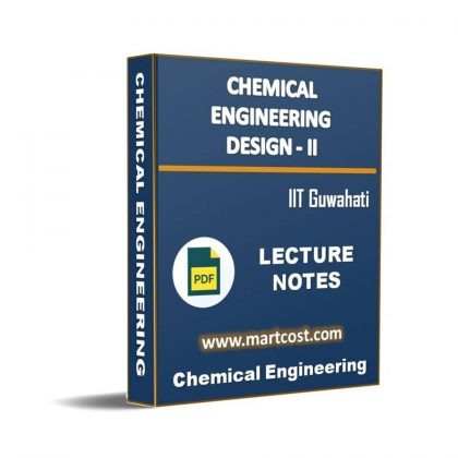 Chemical Engineering Design – II Lecture Note
