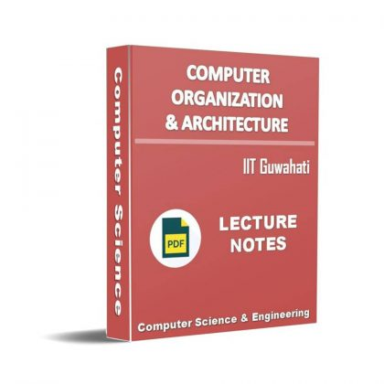 Computer Organization and Architecture Lecture Note (IIT Guwahati)