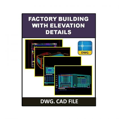 Factory Building with Elevation Details dwg CAD File