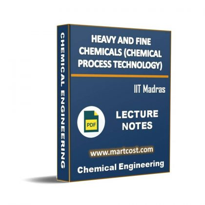 Heavy and Fine Chemicals (Chemical Process Technology) Lecture Note