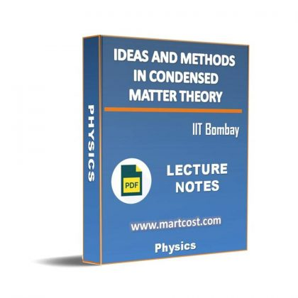 Ideas and methods in condensed matter theory Lecture Note