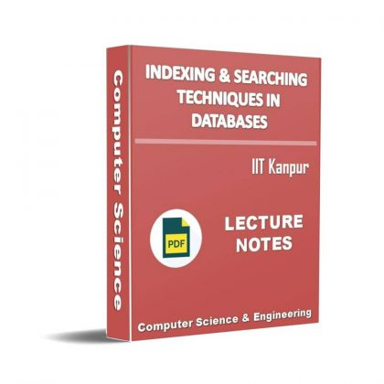 Indexing and Searching Techniques in Databases Lecture Note