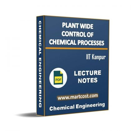 Plant wide Control of Chemical Processes Lecture Note