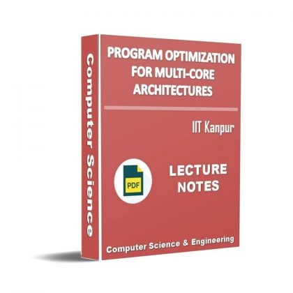 Program Optimization for Multi-core Architectures Lecture Note
