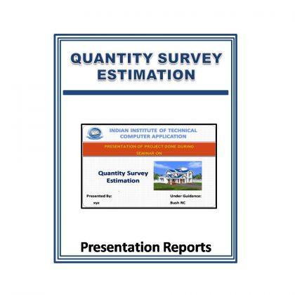 Quantity Survey Estimation Presentation Report (PPT)