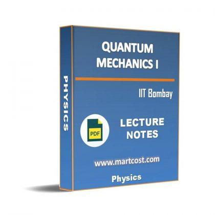 Quantum Mechanics I Lecture Note