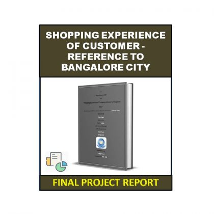 Shopping Experience of Customer Reference to Bangalore City
