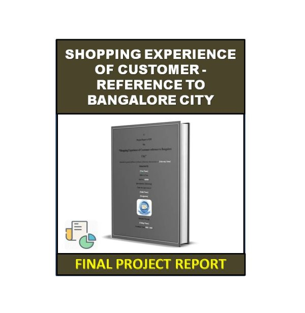 Shopping Experience of Customer - Reference to Bangalore City