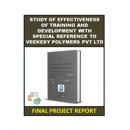 Study of Effectiveness of Training and Development with Special Reference to Veekesy Polymers Pvt. Ltd