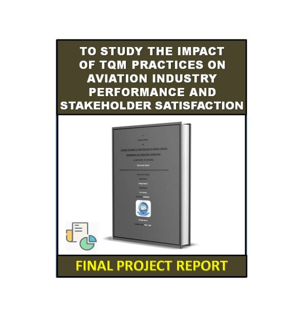 To Study the Impact of TQM Practices on Aviation Industry Performance and Stakeholder Satisfaction