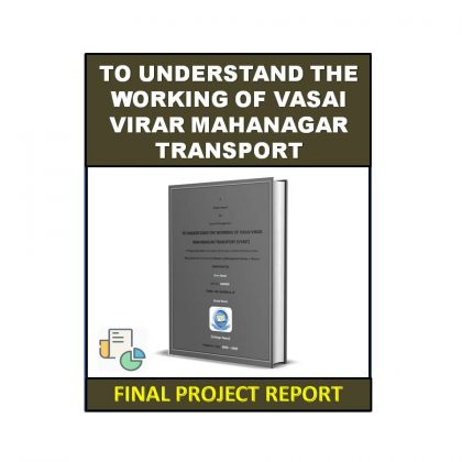 To Understand the Working of Vasai Virar Mahanagar Transport