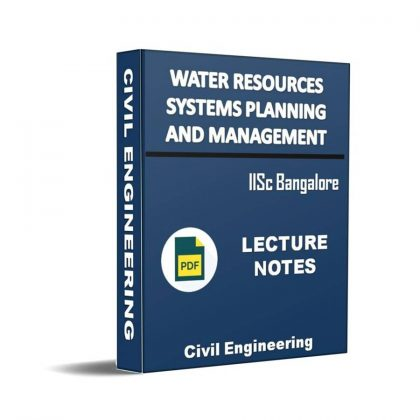 Water Resources Systems Planning and Management Lecture Note