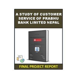 A Study Of Customer Service Of Prabhu Bank Limited Nepal