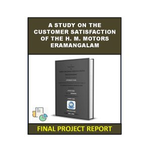 A Study On The Customer Satisfaction Of The H M Motors Eramangalam