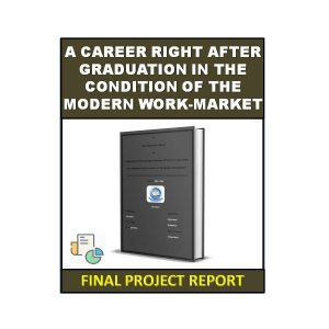 Employment Of Young People Challenges Of Starting A Career Right After Graduation In The Condition Of The Modern Work-Market