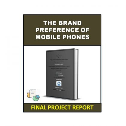 The Brand Preference of Mobile Phones