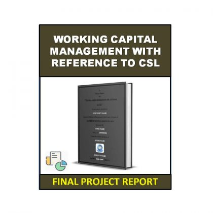 Working Capital Management with Reference to CSL