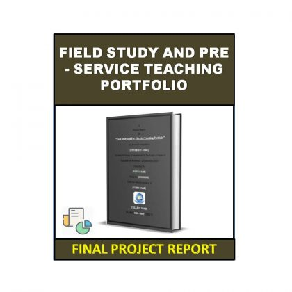 Field Study and Pre – Service Teaching Portfolio
